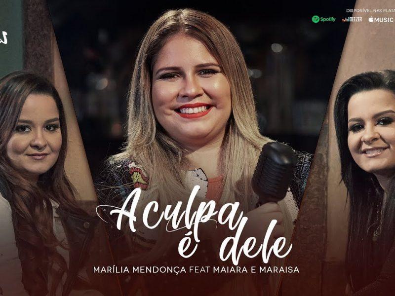 Marília Mendonça feat. Maiara e Maraisa- A Culpa é Dele