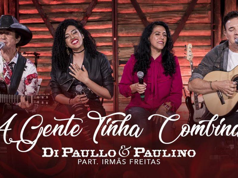 Di Paullo & Paulino (Irmãs Freitas) – A Gente Tinha Combinado