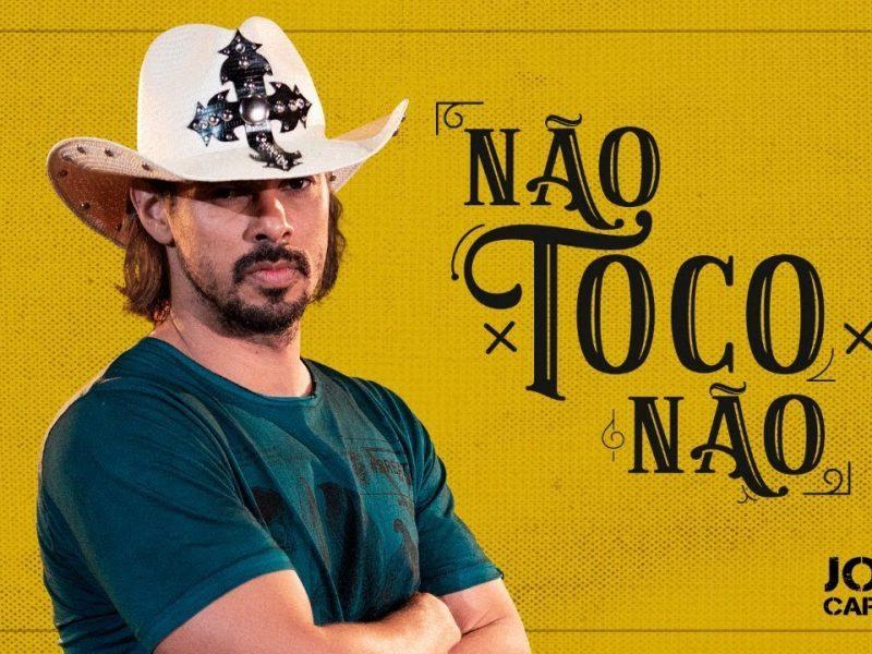 João Carreiro – NÃO TOCO NÃO (BRUTOS DE VERDADE)