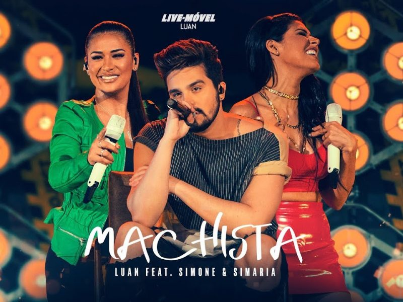 Luan Santana – Machista ft Simone e Simaria