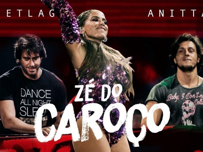Anitta & Jetlag – Zé do Caroço