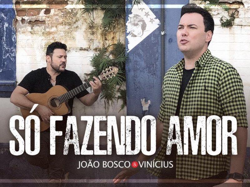 João Bosco & Vinícius – Só Fazendo Amor