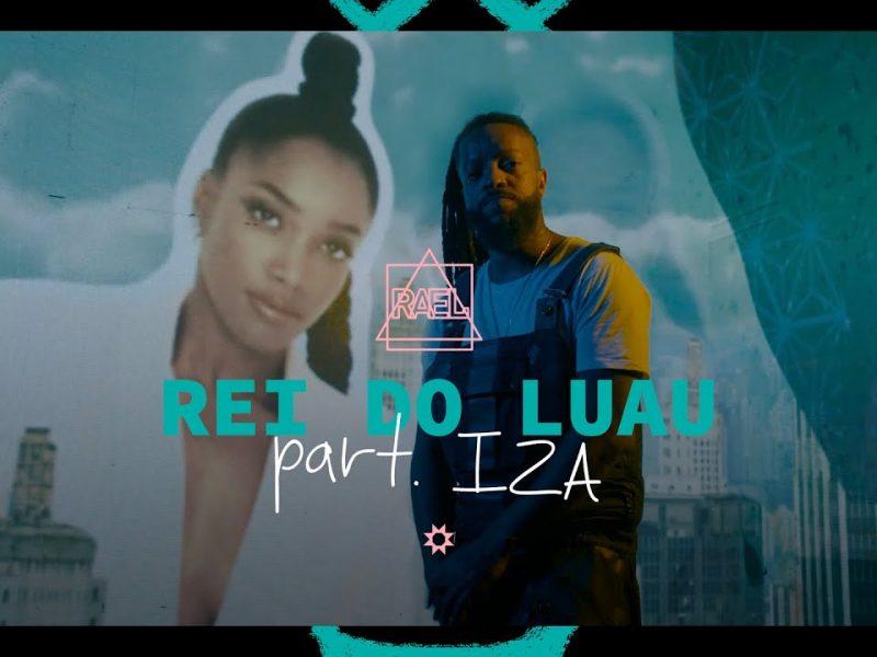 Rael – Rei do Luau part. IZA