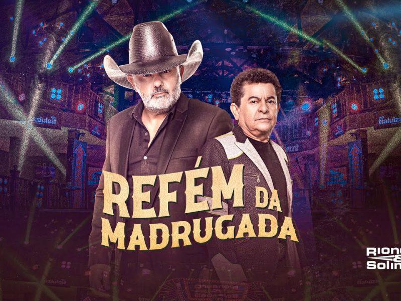 RIONEGRO E SOLIMOES – REFEM DA MADRUGADA