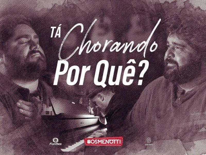 César Menotti & Fabiano – Tá Chorando Por Quê?