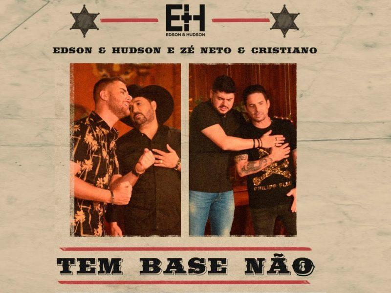 Edson & Hudson, Zé Neto & Cristiano – TEM BASE NAO